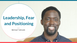 Leadership, Fear and Positioning