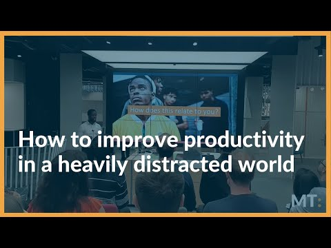 How to increase productivity in a heavily distracted world