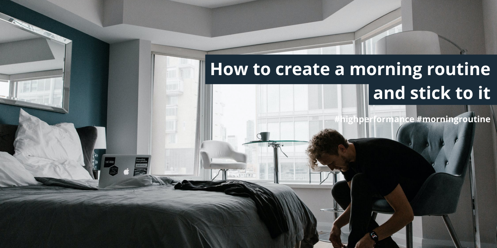 How to create a morning routine and stick to it